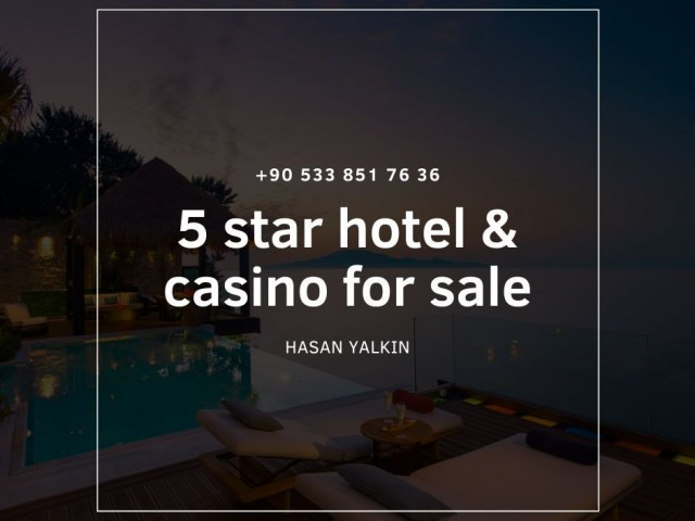 5-star Casino & Hotel for sale